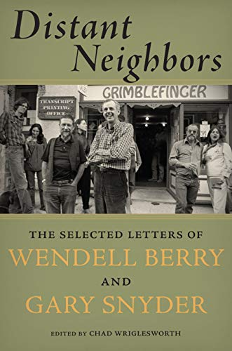Image of Distant Neighbors: The Selected Letters of Wendell Berry & Gary Snyder