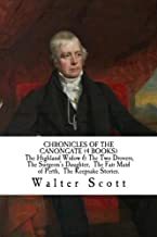 CHRONICLES OF THE CANONGATE (4 BOOKS) The Highland Widow & The Two Drovers,  The Surgeon's Daughter,  The Fair Maid of Perth,  The Keepsake Stories.