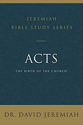 Acts: The Birth of the Church (Jeremiah Bible Study Series)