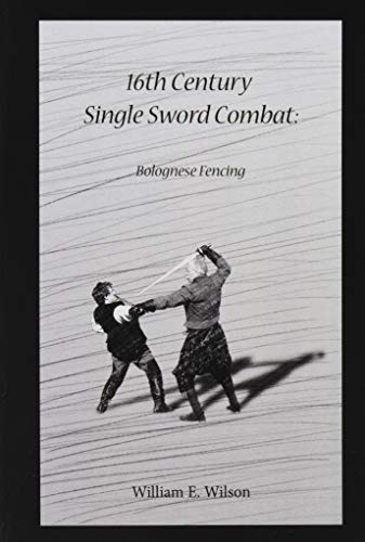 16th Century Single Sword Combat: Bolognese Fencing