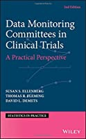 Data Monitoring Committees in Clinical Trials: A Practical Perspective (Statistics in Practice)