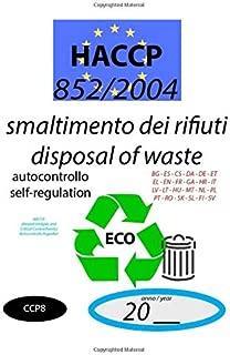 Smaltimento dei rifiuti - Disposal of waste (CCP8): 852/2004 - HACCP documento di autocontrollo - self-regulation document (CCP8) (852/2004 HACCP)
