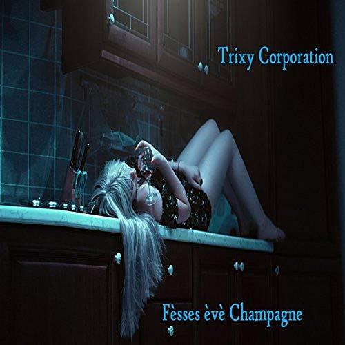 Fèsses evè champagne (feat. Trixy Corporation) (Remix)