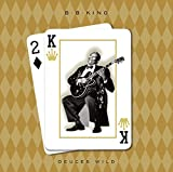 Deuces Wild - .B. King