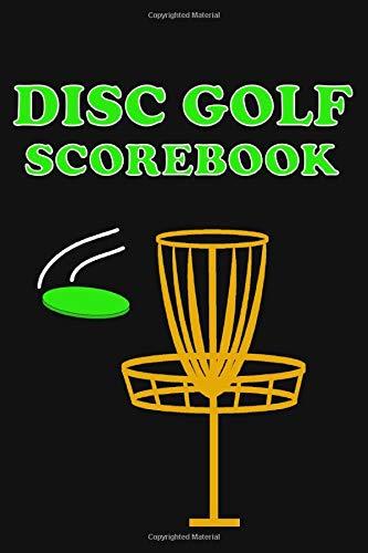Disc Golf Scorebook:: Professional Disc Golfers Score Keeper, Golf Disc Score Sheets Book, Outdoor Games Gifts