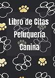Libro de Citas Peluquería Canina: Agenda de Citas para Pelu