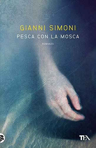 Pesca con la mosca: I casi di Petri e Miceli (Italian Edition)