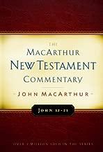 John 12-21 MacArthur New Testament Commentary (MacArthur New Testament Commentary Series)