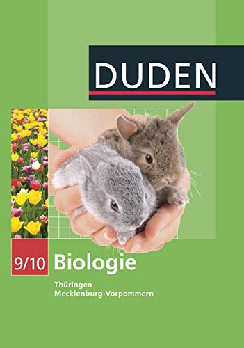 Duden Biologie - Sekundarstufe I - Mecklenburg-Vorpommern und Thüringen - 9./10. Schuljahr: Schülerbuch
