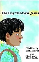 The Day Bob Saw Jesus