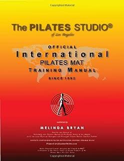 Pilates Mat Training Manual (Official International Training Manual