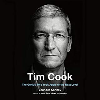 Tim Cook     The Genius Who Took Apple to the Next Level              Written by:                                                                                                                                 Leander Kahney                               Narrated by:                                                                                                                                 Jonathan Cowley                      Length: 8 hrs and 56 mins     4 ratings     Overall 4.3