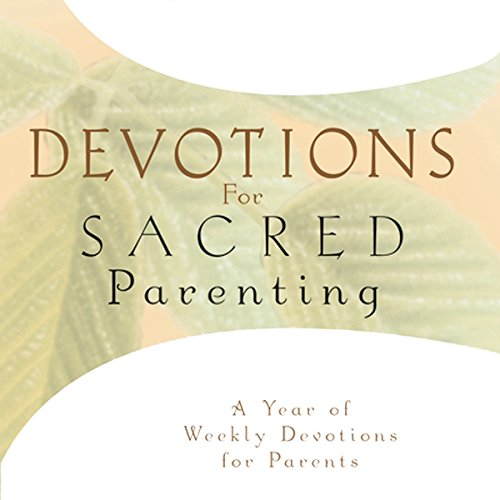 Devotions for Sacred Parenting audiobook cover art
