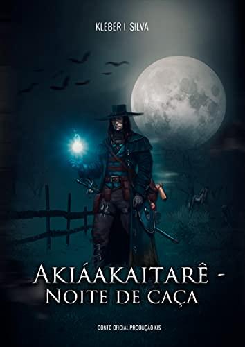 Akiáakaitarê: Noite de caça