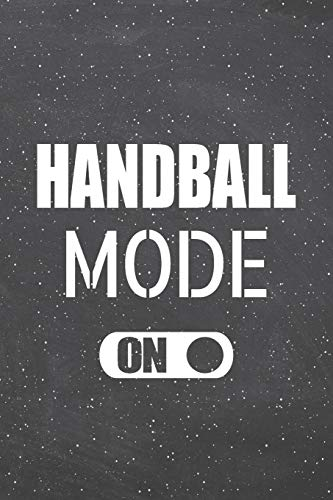 Handball Mode On: Handball Notebook, Planner or Journal Size 6 x 9 110 Lined Pages Office Equipment, Supplies Funny Handball Gift Idea for Christmas or Birthday