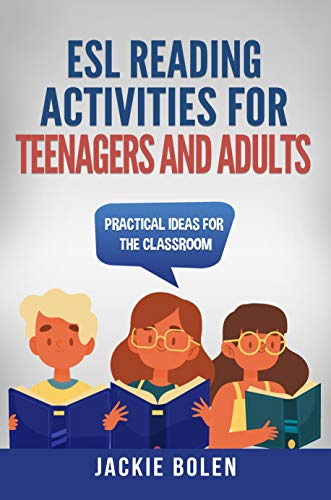 ESL Reading Activities for Teenagers and Adults: Practical Ideas for the Classroom (ESL Activities...