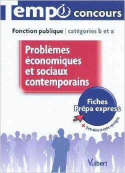 Problèmes économiques et sociaux contemporains - L'essentiel en 55 fiches - Catégories B et A de René Guimet ( 3 mai 2010 )