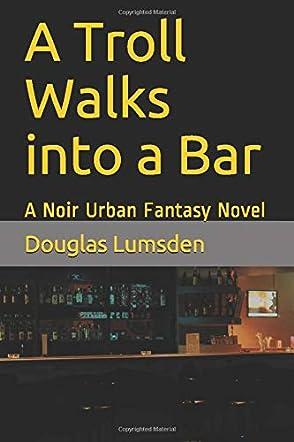 A Troll Walks into a Bar