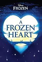 Disney Frozen a Frozen Heart (Novel) 1474836690 Book Cover