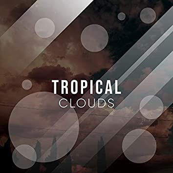 #Tropical Clouds