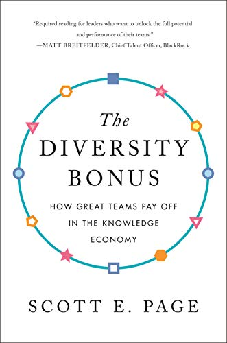 The Diversity Bonus: How Great Teams Pay Off in the Knowledge Economy (Our Compelling Interests Book 7) (English Edition) eBook: Page, Scott, Lewis, Earl, Cantor, Nancy, Lewis, Earl, Cantor, Nancy: Amazon.de: Kindle-Shop