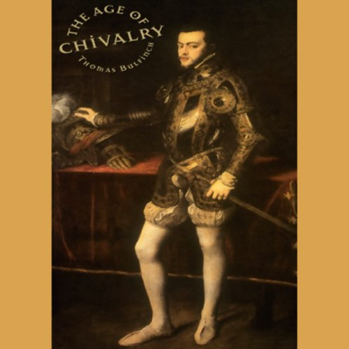 The Age of Chivalry audiobook cover art
