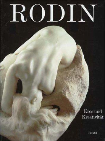 Rodin : Eros und Kreativität