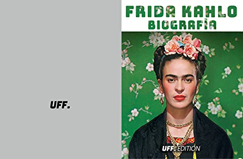 Frida Kahlo Biografìa: biografìa libro vida opere arte icona (Spanish Edition)