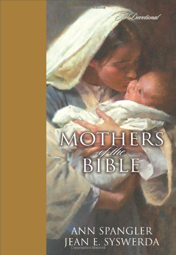 Mothers of the Bible: A Devotional