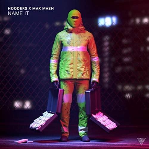 Hooders & Max Mash