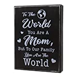 JennyGems Mom Quote Wood Box Sign, to The World You are A Mom, But to Our Family You are The World- Mom Quote Saying, Sentimental Gift, Mom Sign, Presents for Mom, Mom Gifts, Black