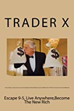 Forex Strategy : Sneaky Dirty Secrets And Underground Sleek Hidden But Luicy Profitable Tricks Of The Pros To Easy Instant Forex Millionaire: Escape 9-5, Live Anywhere,Become The New Rich