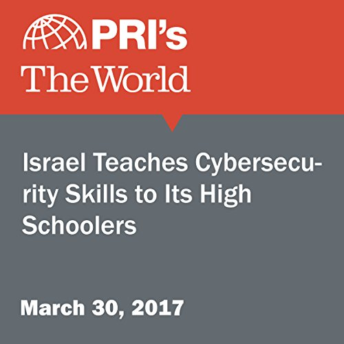 Israel Teaches Cybersecurity Skills to Its High Schoolers audiobook cover art