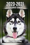 2020-2021 Calendario Semanal Husky Siberiano: 221 Páginas   Tamaño A5   24 Meses   1 Semana en 2 Páginas   Planificador   Agenda Semana Vista   Canófilo   Perro   En Español (Spanish Edition)
