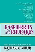 Raspberries and Rhubarbs