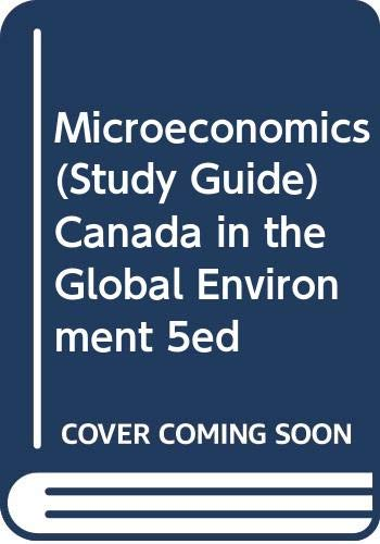 Microeconomics (Study Guide) Canada in the Global Environment 5ed