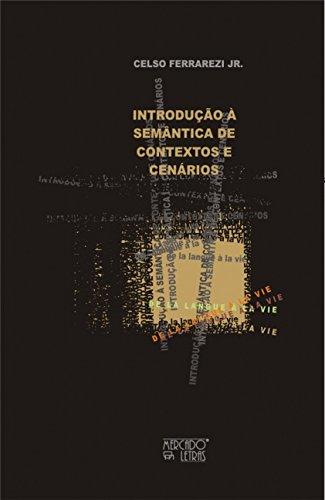Introdução à Semântica de Contexto e Cenários: de la Langue à la vie Celso Ferrarezi Jr