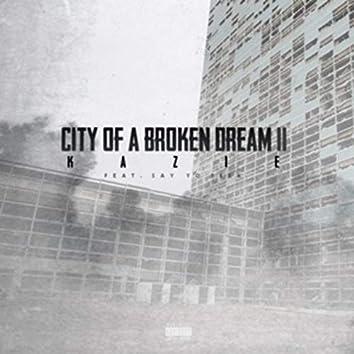 City of a Broken Dream II