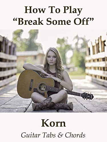 How To Play'Break Some Off' By Korn - Guitar Tabs & Chords
