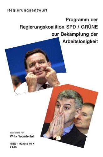 Programm der Regierungskoalition SPD /Grüne zur Bekämpfung der Arbeitslosigkeit: Massnahmenkatalog der CDU/CSU zur Schaffung neuer Arbeitsplätze: ... Der CDU/CSU Zur Schaffung Neuer Arbeitsplatze