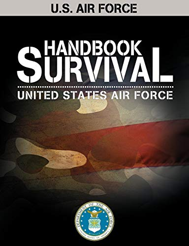 U.S. Air Force Survival Handbook (AF Regulation)