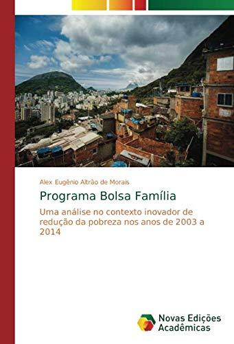 Programa Bolsa Família: Uma análise no contexto inovador de redução da pobreza nos anos de 2003 a 2014