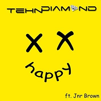 Happy (feat. Jnr Brown)