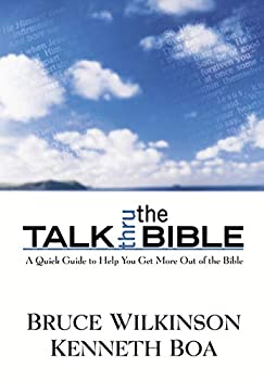 Talk Thru the Bible  A Quick Guide to Help You Get More Out of the Bible