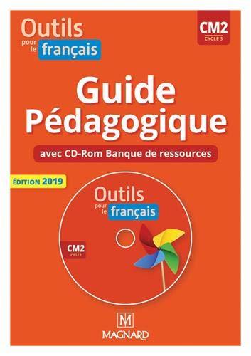 Outils pour le français CM2 cycle 3 : Guide pédagogique (1Cédérom)
