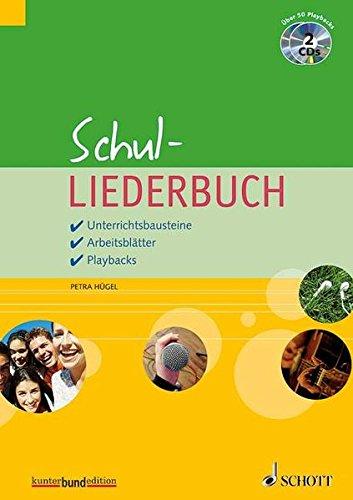 Schul-Liederbuch: Unterrichtsbausteine / Arbeitsblätter / Playbacks. Lehrerband mit CD. (kunter-bund-edition)
