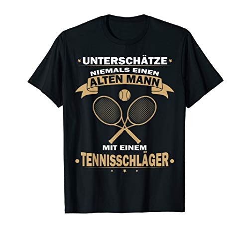 Herren Unterschätze niemals einen Alten Mann mit Tennisschläger T-Shirt