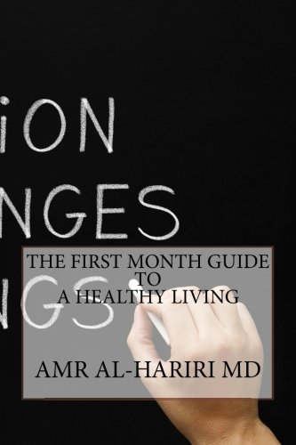 The First Month Guide to a Healthy Living (Living Positive, Band 2)