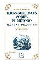 Ideas generales sobre el método : manual práctico