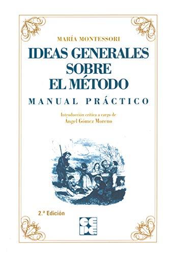 Ideas generales sobre el método: Manual Práctico de Maria Montessori